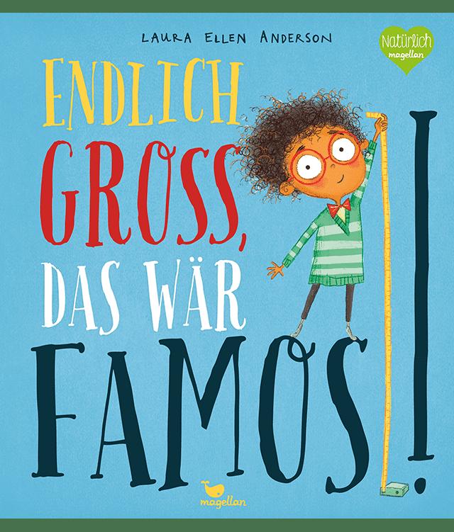 Buchempfehlung Kinderbuch Endlich groß, das wär famos!