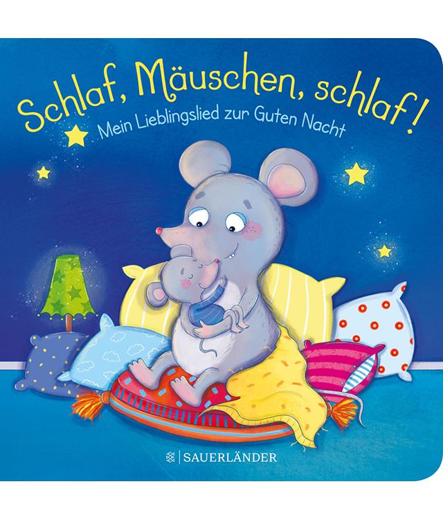 Kinderbuch: Schlaf, Mäuschen, schlaf!